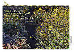 Carry-all Pouch featuring the photograph Scripture - Matthew 7 Verse 14 by Glenn McCarthy Art and Photography