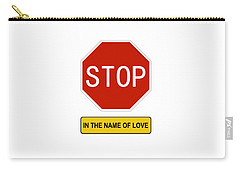 Stop In The Name Of Love Carry-all Pouch