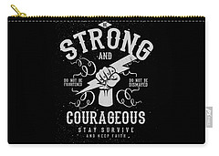 Strong And Courageous Carry-all Pouch