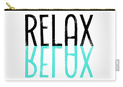 Text Art Relax - Cyan Carry-all Pouch by Melanie Viola