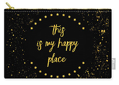 Text Art This Is My Happy Place I - Black With Stars And Splashes Carry-all Pouch
