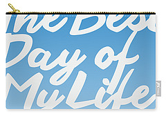 The Best Day Of My Life Carry-all Pouch