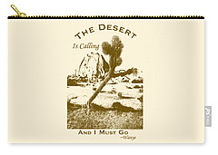 The Desert Is Calling And I Must Go - Brown Carry-all Pouch