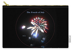 Carry-all Pouch featuring the photograph The Fourth Of July by Felipe Adan Lerma