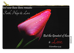 Carry-all Pouch featuring the photograph The Greatest Of These Is Love by Trina Ansel