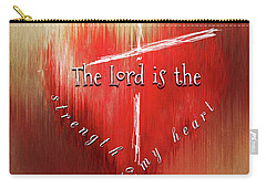 The Lord Is The Strength Of My Heart Carry-all Pouch