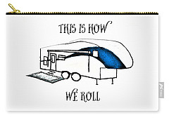 Carry-all Pouch featuring the drawing This Is How We Roll     Rv Humor by Judy Hall-Folde