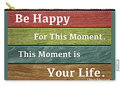 This Moment Is Your Life Carry-all Pouch