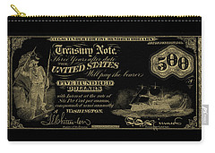 Carry-all Pouch featuring the digital art U.s. Five Hundred Dollar Bill - 1864 $500 Usd Treasury Note In Gold On Black by Serge Averbukh