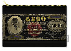 Carry-all Pouch featuring the digital art U.s. Five Thousand Dollar Bill - 1878 $5000 Usd Treasury Note In Gold On Black  by Serge Averbukh