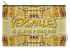 Versailles Is Always A Good Idea Paris France Carry-all Pouch