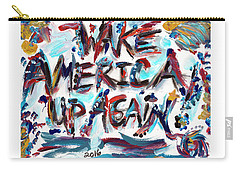 Wake America Up Again Carry-all Pouch by Rhe De Ville