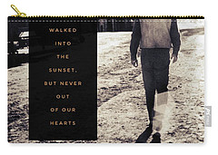 Walked Into The Sunset But Not Out Of Our Heart.  Carry-all Pouch