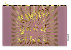 Warning, Good Vibes Typography Carry-all Pouch by Georgeta Blanaru