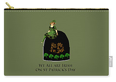 We All Irish This Beautiful Day Carry-all Pouch