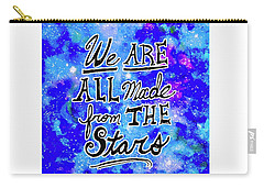 We Are All Made From The Stars Carry-all Pouch