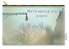 We're Saving You A Spot Carry-all Pouch by Sandy Moulder