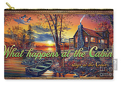 What Happens At The Cabin Carry-all Pouch