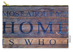 Carry-all Pouch featuring the digital art What I Love Most About My Home by Chris Flees