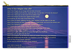 What If Our Religion Was Life Carry-all Pouch