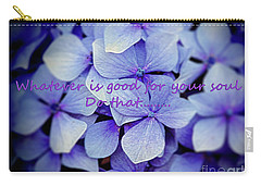 Whatever Is Good For Your Soul Carry-all Pouch