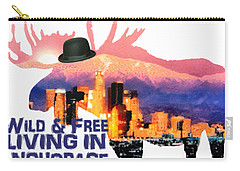 Wild And Free-in Anchorage Carry-all Pouch