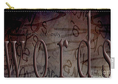 Words Are Only Words 2 Carry-all Pouch