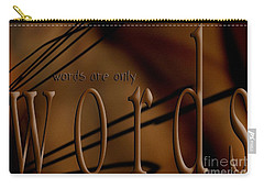 Words Are Only Words 4 Carry-all Pouch