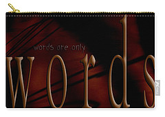 Words Are Only Words 5 Carry-all Pouch