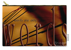 Words Are Only Words 6 Carry-all Pouch