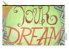Carry-all Pouch featuring the painting Work On Your Dream by Erin Fickert-Rowland