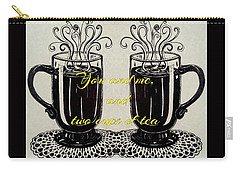 You And Me, And Two Cups Of Tea Carry-all Pouch