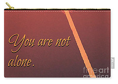 You Are Not Alone Carry-all Pouch