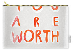 You Are Worth It Carry-all Pouch