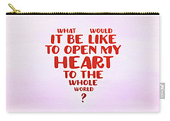Open My Heart To The Whole World Carry-all Pouch