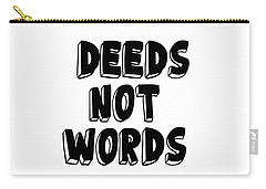 Carry-all Pouch featuring the digital art Deeds Not Words - Conscious Quote Prints by Ai P Nilson