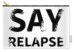 Frankie Say Relapse - Don't Do It Carry-all Pouch