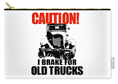 I Brake For Old Trucks Carry-all Pouch