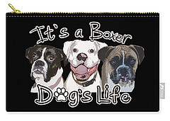 It's A Boxer Dog's Life Carry-all Pouch