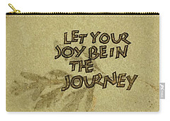 Joy In The Journey Carry-all Pouch