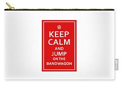 Keep Calm - Jump On Bandwagon Carry-all Pouch