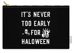 Never Too Early For Halloween Carry-all Pouch