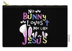 No Bunny Loves Me Like Jesus Carry-all Pouch