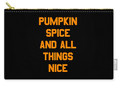 Pumpkin Spice And All Things Nice Carry-all Pouch