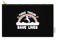 Thick Thighs Save Lives Carry-all Pouch