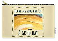 Carry-all Pouch featuring the painting Today Is A Good Day by Maria Langgle