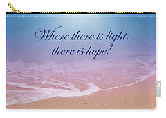 Where There Is Light There Is Hope Carry-all Pouch