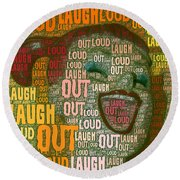 Laugh Out Loud  Round Beach Towel by Linda Weinstock