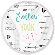 Follow Your Heart Round Beach Towel