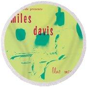 Miles Davis -  Blue Moods Round Beach Towel